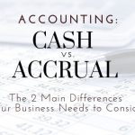 Cash vs. Accrual Accounting: Two Main Differences For Rockledge Businesses To Consider